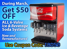 During March, Get $50 OFF All 6-Valve Ice & Beverage Soda Systems—New & Remanufactured with Coupon Code: IBD50