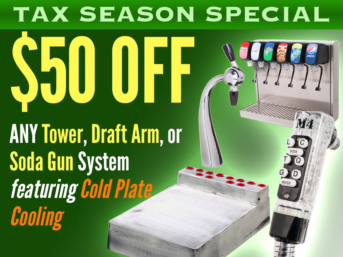 Tax Season Special! $50 Off Any Tower, Soda Gun, or Draft Arm Cold Plate Soda Fountain System